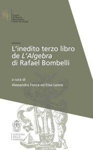 L' inedito terzo libro de l'Algebra di Raffaele Bombelli