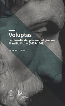 Voluptas. La filosofia del piacere nel giovane Marsilio Ficino (1457-1469).pdf