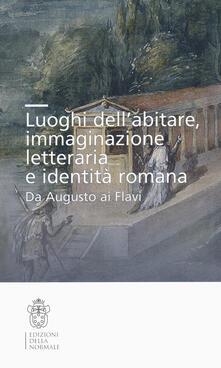 Capturtokyoedition.it Luoghi dell'abitare, immaginazione letteraria e identità romana. Da Augusto ai Flavi Image