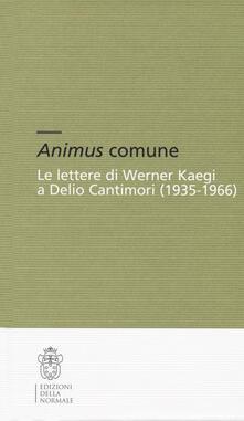 Winniearcher.com Animus comune. Le lettere di Werner Kaegi e Delio Cantimori (1935-1966) Image