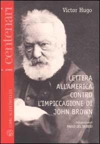 Lettera all'America contro l'impiccagione di John Brown. Testo francese a fronte - Hugo Victor - wuz.it
