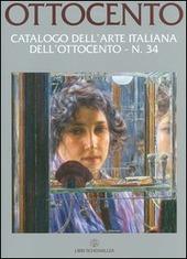 Ottocento. Catalogo dell'arte italiana dell'Ottocento. Vol. 34