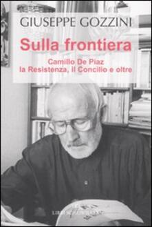 Sulla frontiera. Camillo de Piaz, la Resistenza, il Concilio e oltre.pdf