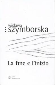 La fine e l'inizio. Testo polacco a fronte