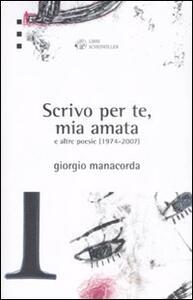 «Scrivo per te, mia amata» e altre poesie 1974-2007