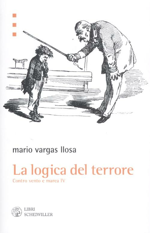 La logica del terrore. Contro vento e marea. Vol. 4