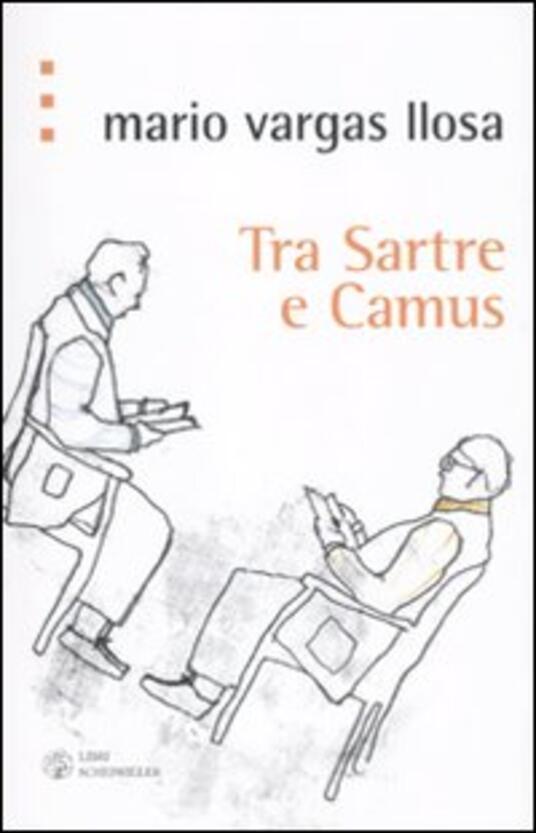 Tra Sartre e Camus - Mario Vargas Llosa - copertina