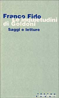 Le inquietudini di Goldoni. Saggi e letture