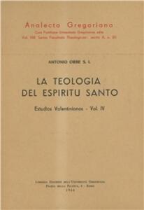 Estudios valentinianos. Vol. 4: La teología del Espíritu Santo.