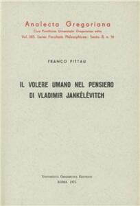 Il volere umano nel pensiero di Vladimir Jankélévitch