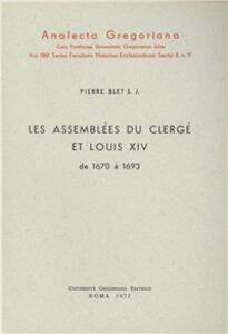 Les assemblées du Clergé et Louis XIV (1670-1693)