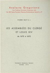 Les Les assemblées du Clergé et Louis XIV (1670-1693) - Blet Pierre - wuz.it