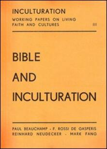 Bible and inculturation - Paul Beauchamp,Francesco Rossi De Gasperis,Reinhard Neudecker - copertina