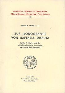 Zur Ikonographie von Raffaels Disputa. Egidio da Viterbo und die christlichplatonische Konzeption der Stanza della Segnatura