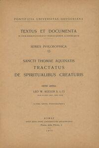 Sancti Thomae Aquinatis tractatus de spiritualibus creaturis