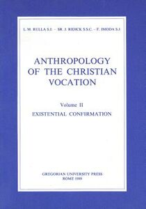 Anthropology of the christian vocation. Vol. 2: Existential confirmation.