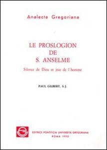 Le proslogion de s. Anselme. Silence de Dieu et joie de l'homme