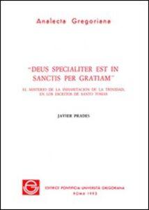 Deus specialiter est in sanctis per gratiam. El misterio de la inhabitation de la trinidad, en los escritos de Santo Tomas