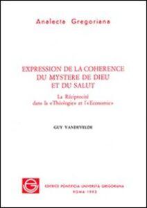 Expression de la coherence du mystere de Dieu et du salut. La Réciprocité dans la Téologie et l'Economie