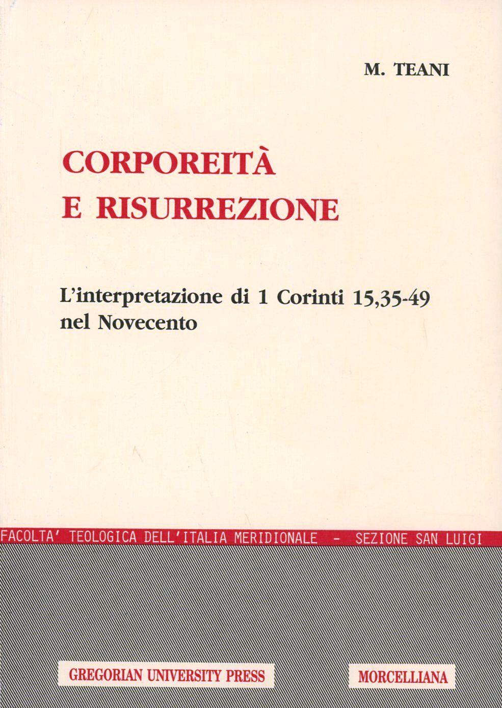Corporeità e risurrezione. L'interpretazione di 1ª Corinti 15, 35-49 nel Novecento