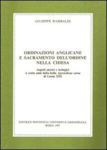 Ordinazioni anglicane e sacramento dell'ordine nella Chiesa. Aspetti storici e teologici. A cento anni dalla bolla Apostolicae curae di Leone XIII