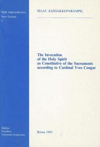 The invocation of the Holy Spirit as constitutive of the sacraments according to cardinal Yves Congar