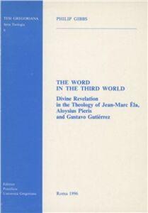The word in the Third world. Divine revelation in the theology of Jean-Marc Éla, Aloysius Pieris and Gustavo Gutiérrez