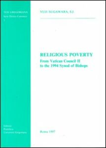 Religious poverty. From Vatican Council II to the 1994 synod of bishops