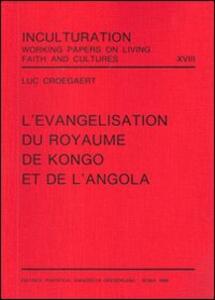 L' évangelisation du royaume de Kongo et de l'Angola