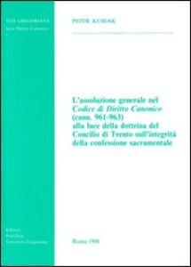 L' assoluzione generale nel codice di diritto canonico (cann. 961-963) alla luce della dottrina del Concilio di Trento...