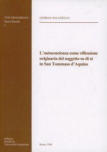 L' autocoscienza come riflessione originaria del soggetto su di sé in san Tommaso d'Aquino