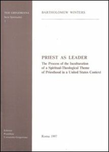 Priest as leader. The process of the inculturation of a spiritual-theological theme of priesthood in a United States context