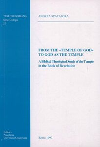 From the temple of God to God as the temple. A biblical theological study of the temple in the book of revelation