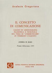 Il concetto di comunicazione. Saggio di lessicografia filosofica e teologica sul tema di «Comunicare» in Tommaso d'Aquino