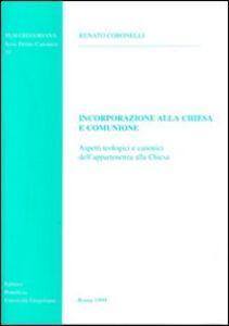 Incorporazione alla Chiesa e comunione. Aspetti teologici e canonici dell'appartenenza alla Chiesa