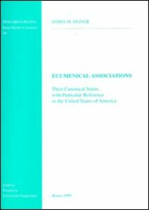 Ecumenical association. Their canonical status with particular reference to the United States of America