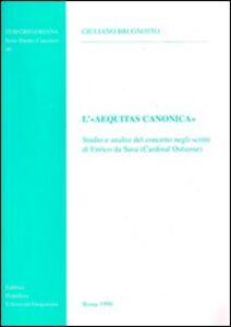 L' aequitas canonica. Studio e analisi del concetto degli scritti di Enrico da Susa (cardinal ostiense)