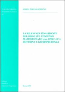 La rilevanza invalidante del dolo sul consenso matrimoniale (can. 1098 CIC): dottrina e giurisprudenza