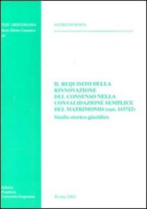 Il requisito della rinnovazione del consenso nella convalidazione semplice del matrimonio (can. 1157,2). Studio storico-giuridico