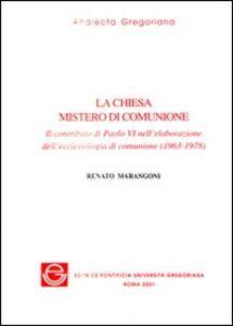 La Chiesa mistero di comunione. Il contributo di Paolo VI nell'elaborazione dell'ecclesiologia di comunione (1963-1978)
