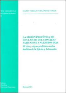 La mision profetica de los laicos del Concilio Vaticano II a nuestros dias