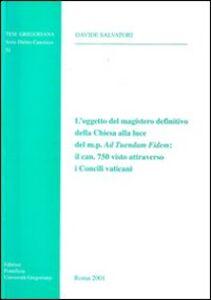 L' oggetto del magistero definitivo della Chiesa alla luce del m. p. Ad tuendam fidem: il can. 750 visto attraverso i Concili vaticani