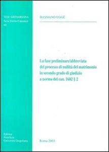 La fase preliminare-abbreviata del processo di nullità del matrimonio in secondo grado del Giudizio a Norma del can. 1682/2