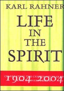 Karl Rahner. Life in the spirit