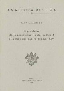 Il problema della recensionalità del Codice B alla luce del papiro Bodmer XIV