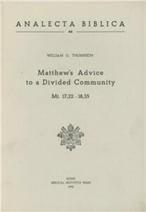 Matthew's Advice to a Divided Community (Mt. 17, 22-18, 35)