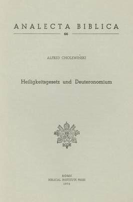 Heiligkeitsgesetz und Deuteronomium. Eine verleichende Studie