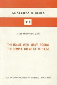The house with many rooms. The temple theme of Jn. 14, 2-3