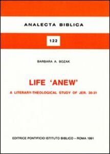 Life «Anew». A literary-theological study of Jer. 30-31