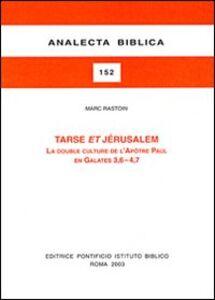 Tarse et Jerusalem. La double culture de l'Apôtre Paul en Galates 3, 6-4, 7